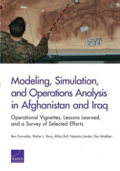 Modeling, Simulation, and Operations Analysis in Afghanistan and Iraq av Ben Connable, Abby Doll, Natasha Lander, Dan Madden og Walter L. Perry (Heftet)