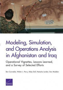 Modeling, Simulation, and Operations Analysis in Afghanistan and Iraq av Ben Connable, Walter L. Perry, Abby Doll, Natasha Lander og Dan Madden (Heftet)