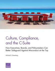 Culture, Compliance, and the C-Suite av Michael D. Greenberg (Heftet)