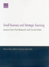 Small Business and Strategic Sourcing av Clifford A. Grammich, Judith D. Mele og Nancy Y. Moore (Heftet)