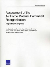 Assessment of the Air Force Material Command Reorganization av John A. Ausink, Raymond E. Conley, Bernard Fox, Kristin F. Lynch, Sarah A. Nowak, Albert A. Robbert, William Shelton, Don Snyder, Michael Thirtle og Laura Werber (Heftet)