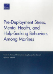 Pre-Deployment Stress, Mental Health, and Help-Seeking Behaviors Among Marines av Carrie M. Farmer, Jeffrey Garnett, Christine Anne Vaughan og Robin M. Weinick (Heftet)