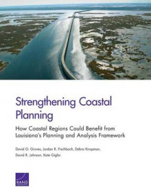 Strengthening Coastal Planning av David G. Groves, Jordan R. Fischbach, Debra Knopman, David R. Johnson og Kate Giglio (Heftet)