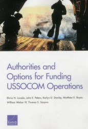 Authorities and Options for Funding Ussocom Operations av Matthew E. Boyer, Elvira N. Loredo, John E. Peters, Karlyn D. Stanley, Thomas S. Szayna og Welser (Heftet)