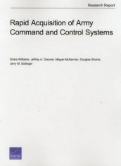 Rapid Acquisition of Army Command and Control Systems av Jeffrey A. Drezner, Megan McKErnan, Douglas Shontz, Jerry M. Sollinger og Shara Williams (Heftet)