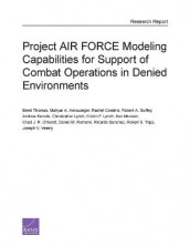 Project Air Force Modeling Capabilities for Support of Combat Operations in Denied Environments av Mahyar A. Amouzegar, Rachel Costello, Robert A. Guffey, Andrew Karode, Christopher Lynch, Kristin F. Lynch, Ken Munson, Chad J. R. Ohlandt, Daniel M. Romano og Brent Thomas (Heftet)
