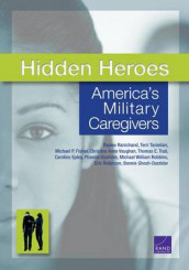 Hidden Heroes av Caroline Epley, Michael P. Fisher, Bonnie Ghosh-Dastidar, Rajeev Ramchand, Michael William Robbins, Eric Robinson, Terri Tanielian, Thomas E. Trail, Christine Anne Vaughan og Phoenix Voorhies (Heftet)