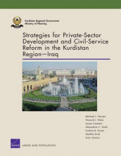 Strategies for Private-Sector Development and Civil-Service Reform in the Kurdistan Region Iraq av Louay Constant, Harun Dogo, Michael L. Hansen, Heather Krull, Krishna B. Kumar, Jeffrey Martini, Howard J. Shatz, Alexandria C. Smith og Artur Usanov (Heftet)