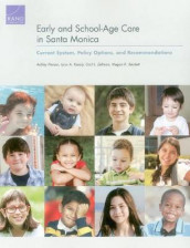 Early and School-Age Care in Santa Monica av Megan K. Beckett, Lynn A. Karoly, Ashley Pierson og Gail L. Zellman (Heftet)