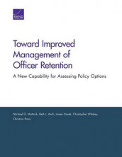 Toward Improved Management of Officer Retention av Beth J. Asch, James Hosek, Michael G. Mattock, Christina Panis og Christopher Whaley (Heftet)