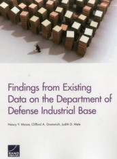 Findings from Existing Data on the Department of Defense Industrial Base av Clifford A. Grammich, Judith D. Mele og Nancy Y. Moore (Heftet)