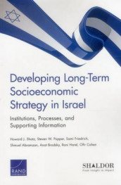 Developing Long-Term Socioeconomic Strategy in Israel av Shmuel Abramzon, Anat Brodsky, Ofir Cohen, Sami Friedrich, Roni Harel, Steven W. Popper og Howard J. Shatz (Heftet)