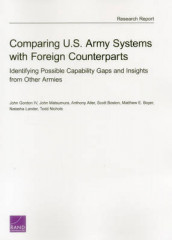 Comparing U.S. Army Systems with Foreign Counterparts av Anthony Atler, Scott Boston, Matthew E. Boyer, John Gordon, Natasha Lander, John Matsumura og Todd Nichols (Heftet)