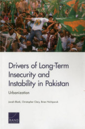 Drivers of Long-Term Insecurity and Instability in Pakistan av Jonah Blank, Christopher Clary og Brian Nichiporuk (Heftet)