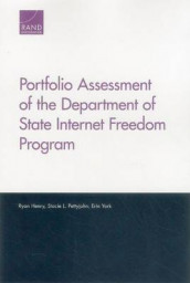 Portfolio Assessment of the Department of State Internet Freedom Program av Ryan Henry, Stacie L. Pettyjohn og Erin York (Heftet)