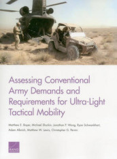 Assessing Conventional Army Demands and Requirements for Ultra-Light Tactical Mobility av Adam Albrich, Matthew E. Boyer, Matthew W. Lewis, Christopher G. Pernin, Ryan Schwankhart, Michael Shurkin og Jonathan P. Wong (Heftet)