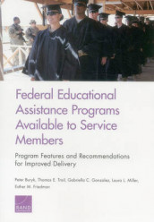 Federal Educational Assistance Programs Available to Service Members av Peter Buryk, Esther M. Friedman, Gabriella C. Gonzalez, Laura L Miller og Thomas E. Trail (Heftet)