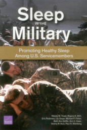 Sleep in the Military av Michael P. Fisher, Lily Geyer, Beth Ann Griffin, Ann C. Haas, Jeremy R. Kurz, Eric Pedersen, Regina A. Shih, Paul S. Steinberg og Wendy M. Troxel (Heftet)