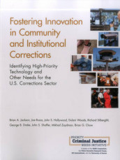 Fostering Innovation in Community and Institutional Corrections av Brian G Chow, George B. Drake, John S. Hollywood, Brian A. Jackson, Joe Russo, John S. Shaffer, Richard Silberglitt, Dulani Woods og Mikhail Zaydman (Heftet)