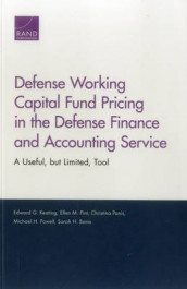 Defense Working Capital Fund Pricing in the Defense Finance and Accounting Service av Sarah H. Bana, Edward G. Keating, Christina Panis, Ellen M. Pint og Michael H. Powell (Heftet)
