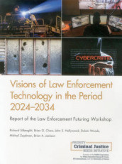 Visions of Law Enforcement Technology in the Period 2024-2034 av Brian G Chow, John S. Hollywood, Brian A. Jackson, Richard Silberglitt, Dulani Woods og Mikhail Zaydman (Heftet)