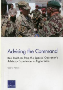 Advising the Command av Todd C. Helmus (Heftet)