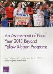 An Assessment of Fiscal Year 2013 Beyond Yellow Ribbon Programs av Lindsay Daugherty, Mollie Rudnick, Agnes Gereben Schaefer, Jennie W. Wenger og Laura Werber (Heftet)