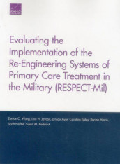 Evaluating the Implementation of the Re-Engineering Systems of Primary Care Treatment in the Military (Respect-MIL) av Lynsay Ayer, Caroline Epley, Racine Harris, Lisa H. Jaycox, Scott Naftel, Susan M. Paddock og Eunice C. Wong (Heftet)