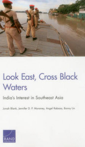 Look East, Cross Black Waters av Jonah Blank, Bonny Lin, Jennifer D. P. Moroney og Angel Rabasa (Heftet)