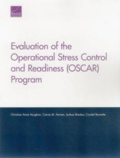 Evaluation of the Operational Stress Control and Readiness (Oscar) Program av Joshua Breslau, Crystal Burnette, Carrie M. Farmer og Christine Anne Vaughan (Heftet)
