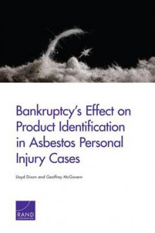 Bankruptcy's Effect on Product Identification in Asbestos Personal Injury Cases av Lloyd Dixon og Geoffrey McGovern (Heftet)
