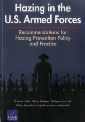 Hazing in the U.S. Armed Forces av Kimberly Curry Hall, Kirsten M. Keller, Nelson Lim, William Marcellino, Miriam Matthews og Jacqueline A. Mauro (Heftet)