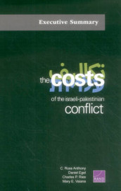 The Costs of the Israeli-Palestinian Conflict av C. Ross Anthony, Daniel Egel, Charles P. Ries og Mary E. Vaiana (Heftet)