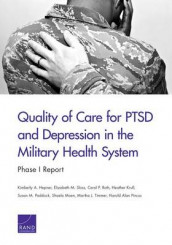 Quality of Care for Ptsd and Depression in the Military Health System av Kimberly A. Hepner, Heather Krull, Shaela Moen, Susan M. Paddock, Harold Alan Pincus, Carol P. Roth, Elizabeth M. Sloss og Martha J. Timmer (Heftet)