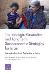 The Strategic Perspective and Long-Term Socioeconomic Strategies for Israel av Shmuel Abramzon, Claude Berrebi, Shira Efron, Steven W. Popper og Howard J. Shatz (Heftet)