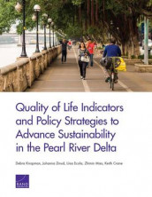 Quality of Life Indicators and Policy Strategies to Advance Sustainability in the Pearl River Delta av Keith Crane, Liisa Ecola, Debra Knopman, Zhimin Mao og Johanna Zmud (Heftet)