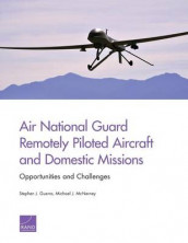 Air National Guard Remotely Piloted Aircraft and Domestic Missions av Stephen J. Guerra og Michael J. McNerney (Heftet)