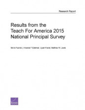Results from the Teach for America 2015 National Principal Survey av Amanda F Edelman, Ujwal Kharel, Matthew W. Lewis og Mollie Rudnick (Heftet)