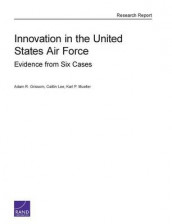 Innovation in the United States Air Force av Adam R. Grissom, Caitlin Lee og Karl P. Mueller (Heftet)