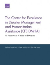 The Center for Excellence in Disaster Management and Humanitarian Assistance (Cfe-Dmha) av Beth Grill, Ariel Klein, Stephanie Pezard, Sean Robson og David E. Thaler (Heftet)