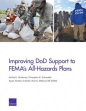 Improving DOD Support to Fema's All-Hazards Plans av Bill Gelfeld, Michael J. McNerney, Martina Melliand, Agnes Gereben Schaefer og Christopher M. Schnaubelt (Heftet)