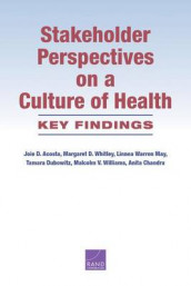 Stakeholder Perspectives on a Culture of Health av Joie D. Acosta, Anita Chandra, Tamara Dubowitz, Linnea Warren May, Margaret D. Whitley og Malcolm V. Williams (Heftet)