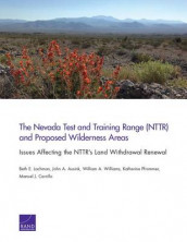The Nevada Test and Training Range (Nttr) and Proposed Wilderness Areas av John A. Ausink, Manuel J. Carrillo, Beth E. Lachman, Katherine Pfrommer og William A. Williams (Heftet)