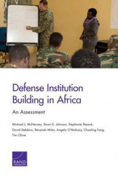 Defense Institution Building in Africa av Chaoling Feng, Stuart E. Johnson, Michael J. McNerney, Renanah Miles, Angela O'Mahony, Tim Oliver, Stephanie Pezard og David Stebbins (Heftet)