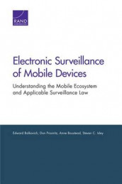 Electronic Surveillance of Mobile Devices av Edward Balkovich, Anne Boustead, Steven C. Isley og Don Prosnitz (Heftet)