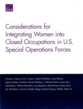Considerations for Integrating Women into Closed Occupations in U.S. Special Operations Forces av Lynsay Ayer, Derek Eaton, Eric V. Larson, William Marcellino, Miriam Matthews, Angela O'Mahony, J.Michael Polich, Sean Robson, Agnes Gereben Schaefer og Thomas S. Szayna (Heftet)