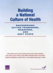 Building a National Culture of Health av Joie D. Acosta, Katherine Grace Carman, Anita Chandra, Tamara Dubowitz, Laura Leviton, Laurie T. Martin, Carolyn Miller, Christopher Nelson, Tracy Orleans og Margaret Tait (Heftet)