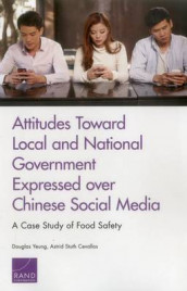 Attitudes Toward Local and National Government Expressed Over Chinese Social Media av Astrid Stuth Cevallos og Douglas Yeung (Heftet)