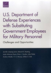 U.S. Department of Defense Experiences with Substituting Government Employees for Military Personnel av Brian J. Gordon, Edward G. Keating, Jennifer Lamping Lewis, Andrew Madler, H. G. Massey, Gillian S. Oak, Leslie Adrienne Payne og Julia Pollak (Heftet)