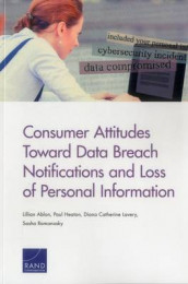 Consumer Attitudes Toward Data Breach Notifications and Loss of Personal Information av Lillian Ablon, Paul Heaton, Diana Catherine Lavery og Sasha Romanosky (Heftet)